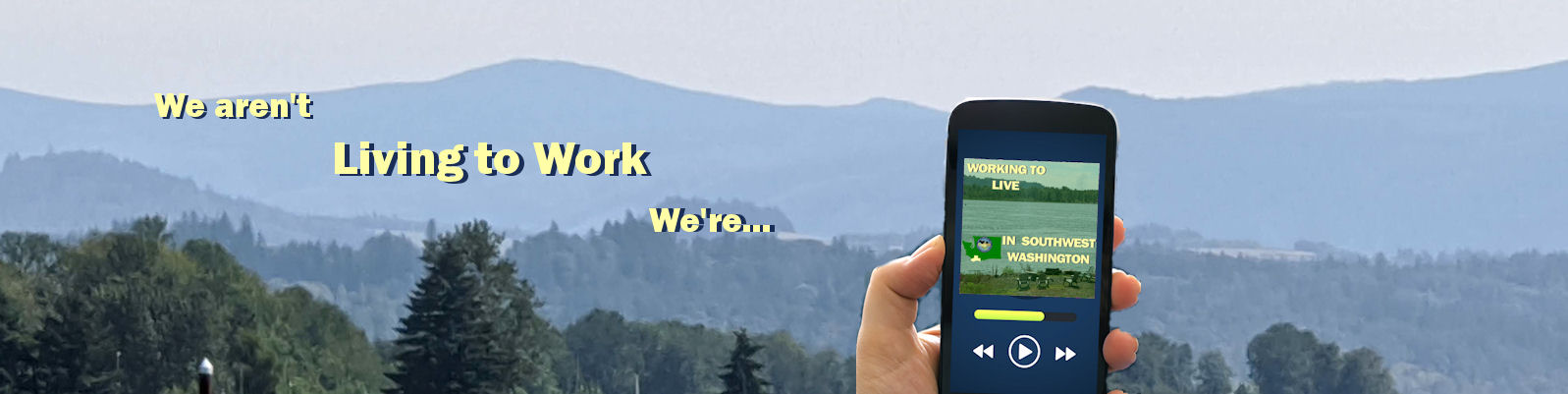 Working to Live in Southwest Washington